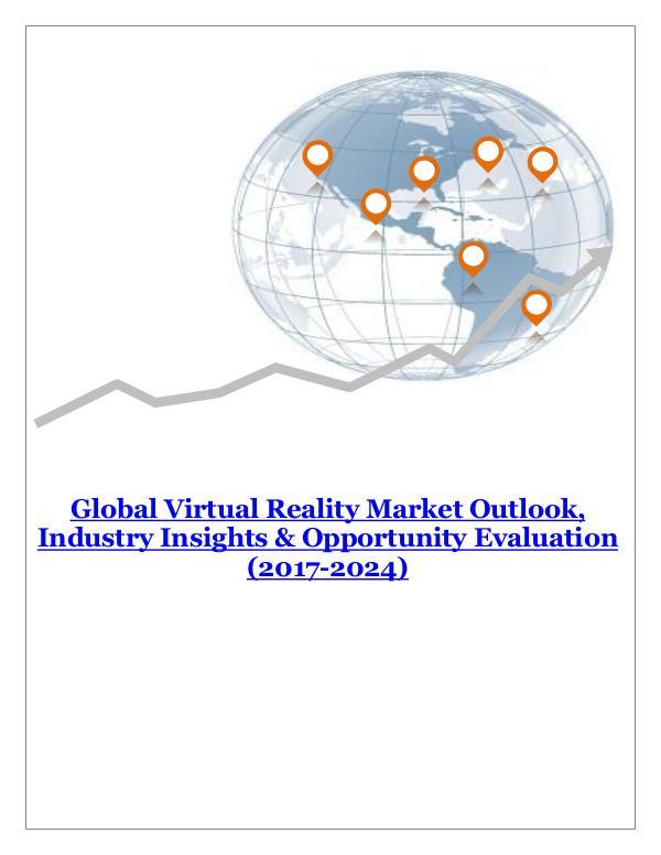 ICT & Electronics Global Virtual Reality Market Outlook
