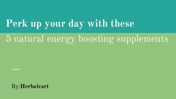 herbal online store Perk up your day with these 5 natural energy boost