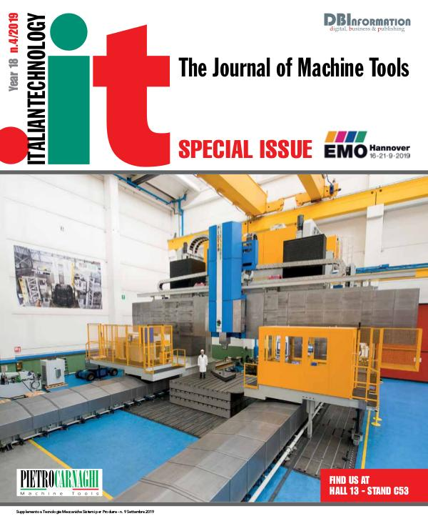 IT - THE JOURNAL OF MACHINE TOOLS | YEAR 18 | N.04 | SEPTEMBER 2019 Italian Technology 4/2019