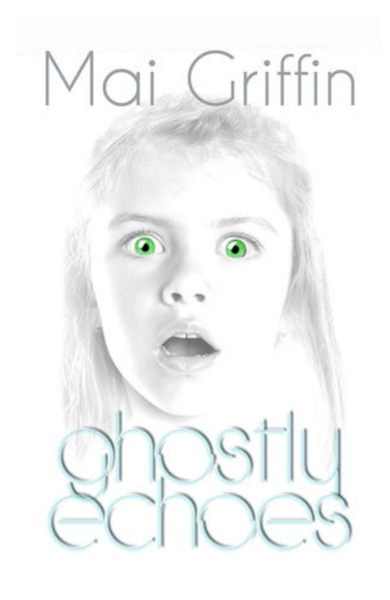 Ghostly Echoes by Mai Griffin