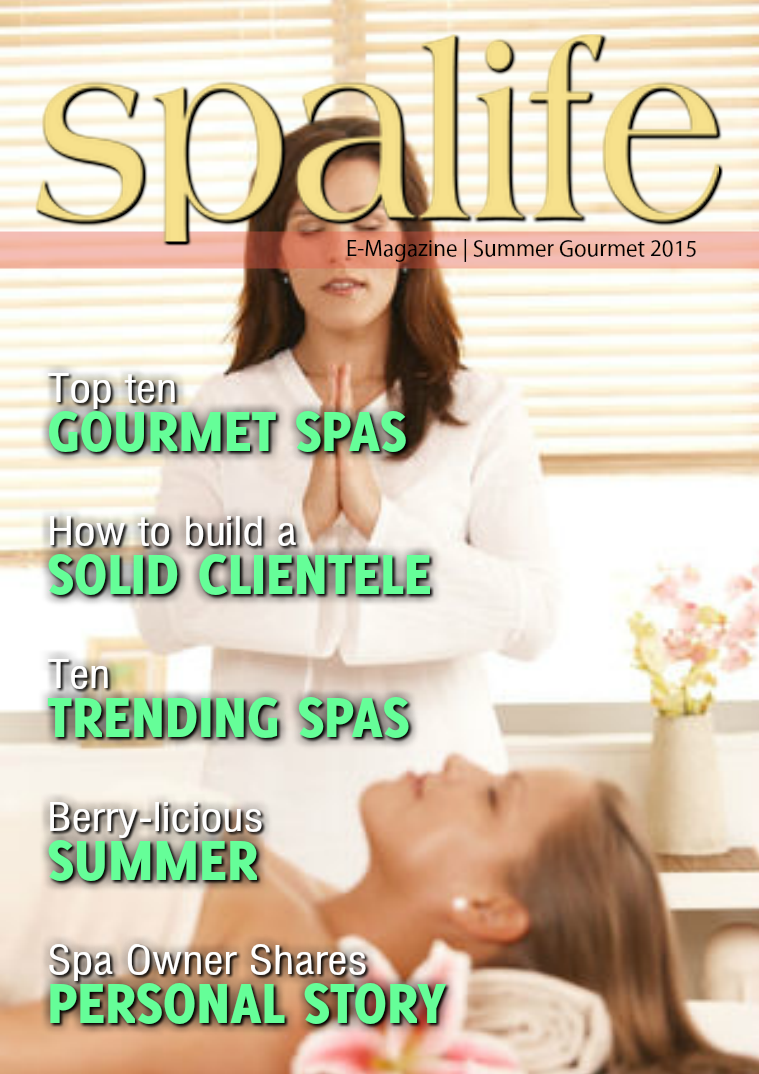 Spa Life E-Magazine Issue 2 Vol. 15 Summer Gourmet 2015