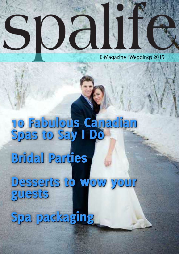 Spa Life E-Magazine Issue 4 Vol. 15 Weddings 2015