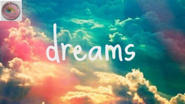 Mottos About Dreams MOTTOS ABOUT DREAMS-Little Dreamers