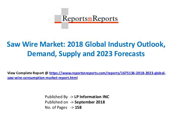My first Magazine 2018-2023 Global Saw Wire Consumption Market Repor