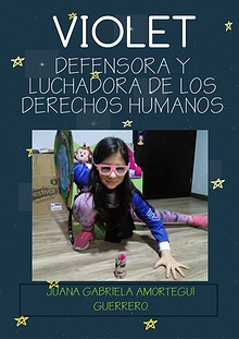 SOY VIOLET DEFENSORA Y LUCHADORA DE LOS DERECHOS HUMANOS