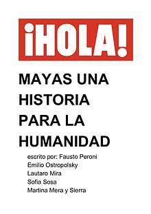 Hola Mayas una historia para la humanidad
