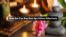 Tips to Run Your Spa Offers Successfully