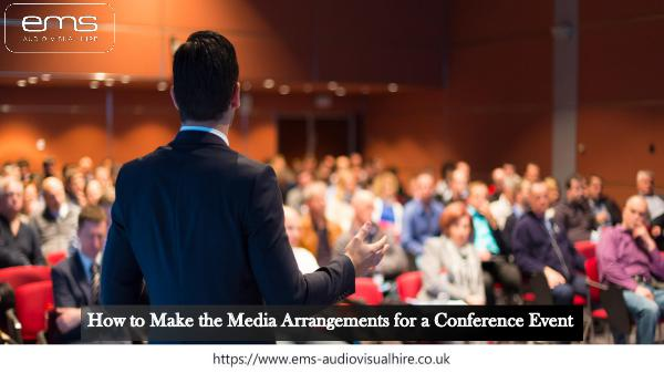 How to Make the Media Arrangements for a Conference Event How to Make the Media Arrangements for a Conferenc