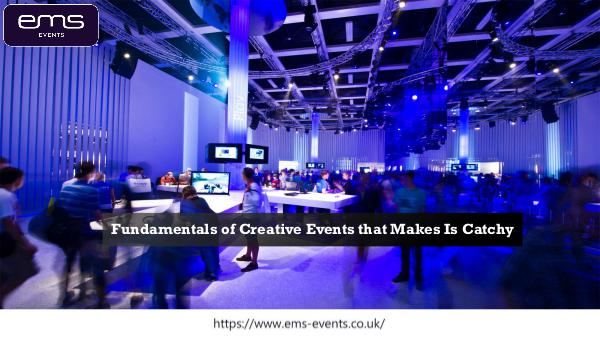 Fundamentals of Creative Events that Makes Is Catchy Fundamentals of Creative Events that Makes Is Catc
