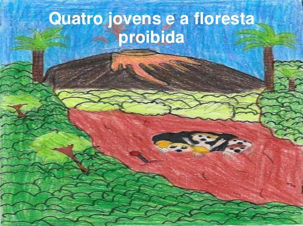 Quatro jovens e a floresta proibida com Bárbara, Sophia Jesus e Davi Quatro jovens e a floresta proibida com Bárbara, S