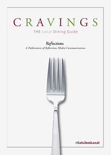 Reflections | Cravings: The Local Dining Guide