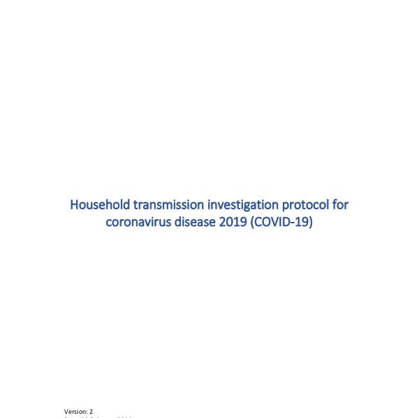 Coronavirus disease (COVID-19) technical guidance by WHO Household transmission investigation protocol