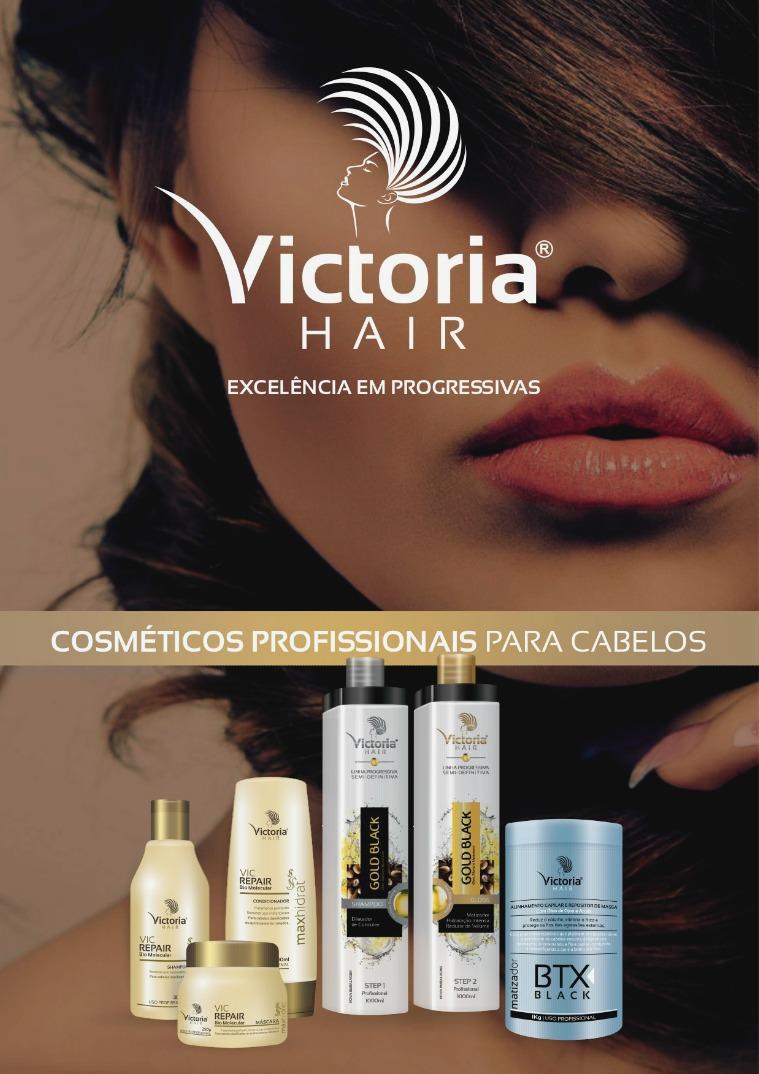 VICTORIA HAIR COSMÉTICOS - EXCELÊNCIA EM PROGRESSIVAS PRODUTOS PROFISSIONAIS PARA CABELOS