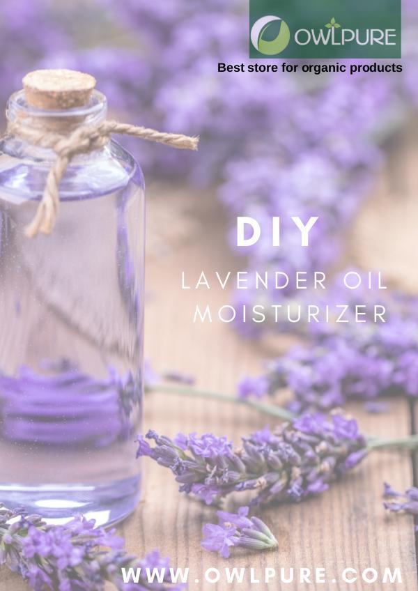 Owlpure essential oils : Organic store DIY owlpure Lavender oil moisturizer