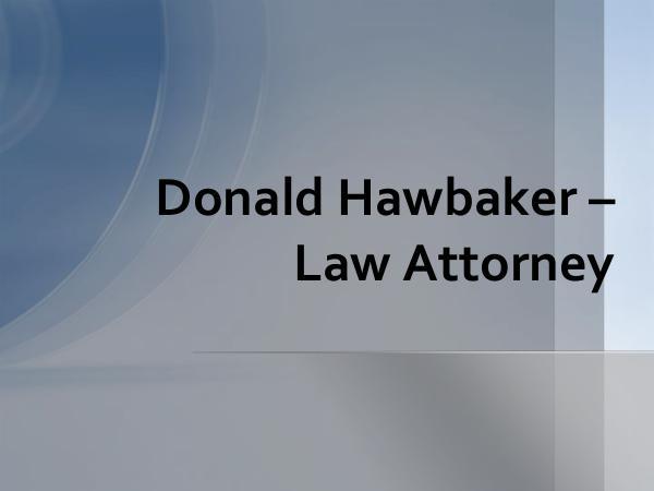 Donald Hawbaker Donald Hawbaker  Law Attorney