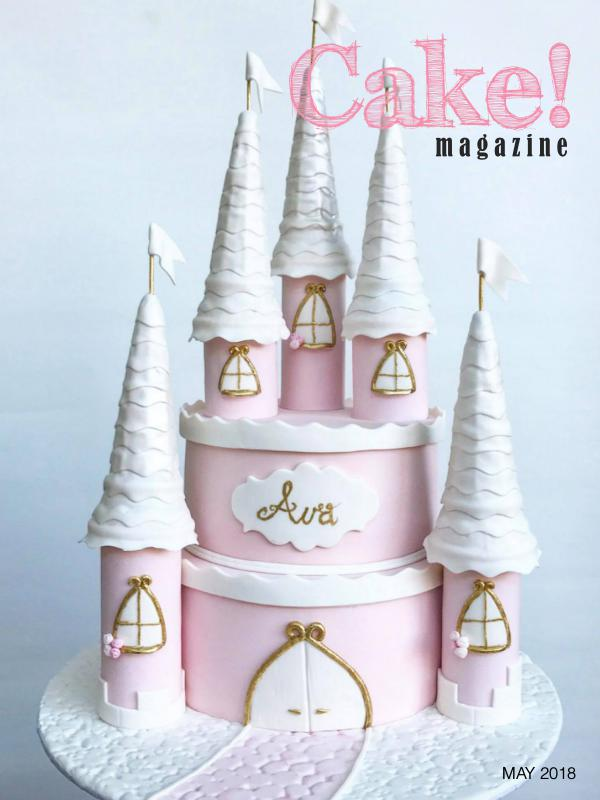 Cake! magazine by Australian Cake Decorating Network May 2018 Cake! Magazine
