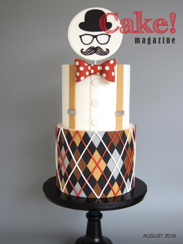 Cake! magazine by Australian Cake Decorating Network August 2018 Cake! Magazine