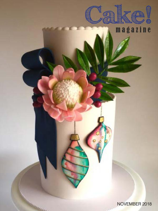Cake! magazine by Australian Cake Decorating Network November 2018 Cake! Magazine