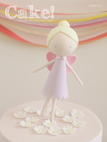 Cake! magazine by Australian Cake Decorating Network February 2014