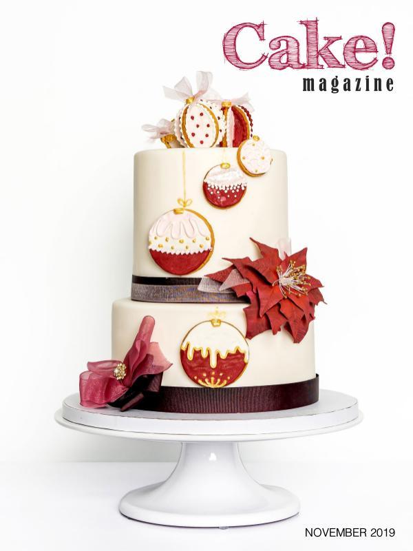 Cake! magazine by Australian Cake Decorating Network November 2019 Cake! Magazine