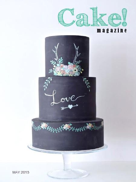 Cake! magazine by Australian Cake Decorating Network May 2015