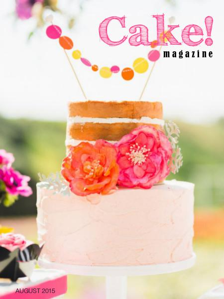 Cake! magazine by Australian Cake Decorating Network August 2015