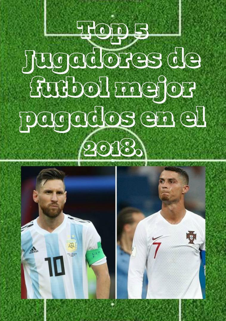 Los Futbolistas Mas Pagados EN El Mundo 2018 1