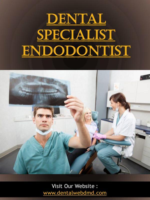 Dental Specialist Endodontist | dentalwebdmd.com Dental Specialist Endodontist | dentalwebdmd.com