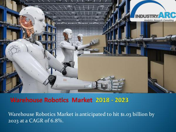 Analytics, Research & Consulting Warehouse Robotics Market
