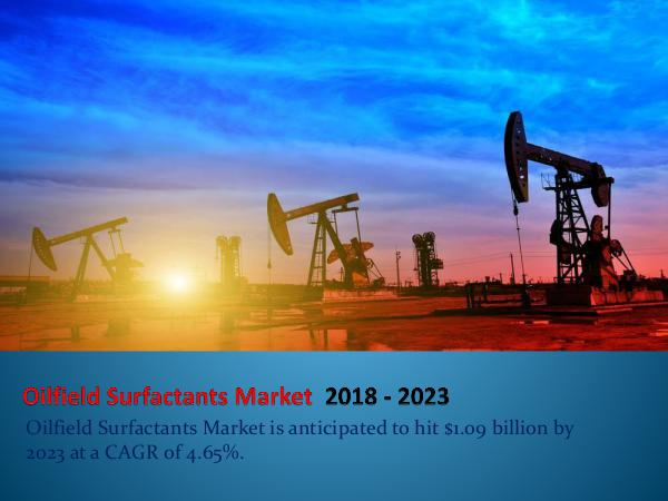 Analytics, Research & Consulting Oilfield Surfactants Market Outlook by 2023