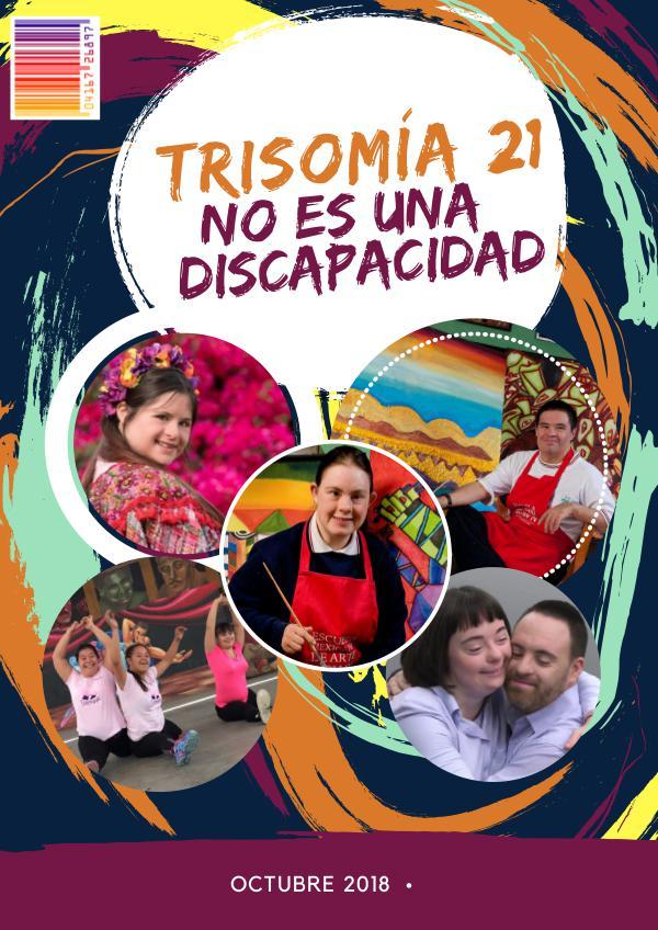 Trisomía 21 no es una enfermedad Trisomía 21 no es una discapacidad