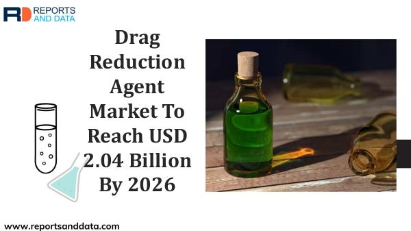 Materials and Chemicals Trends Drag Reduction Agent Market: Growing Demand 2026