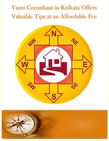 Vastu Consultant In Kolkata Offers Valuable Tips At An Affordable Fee