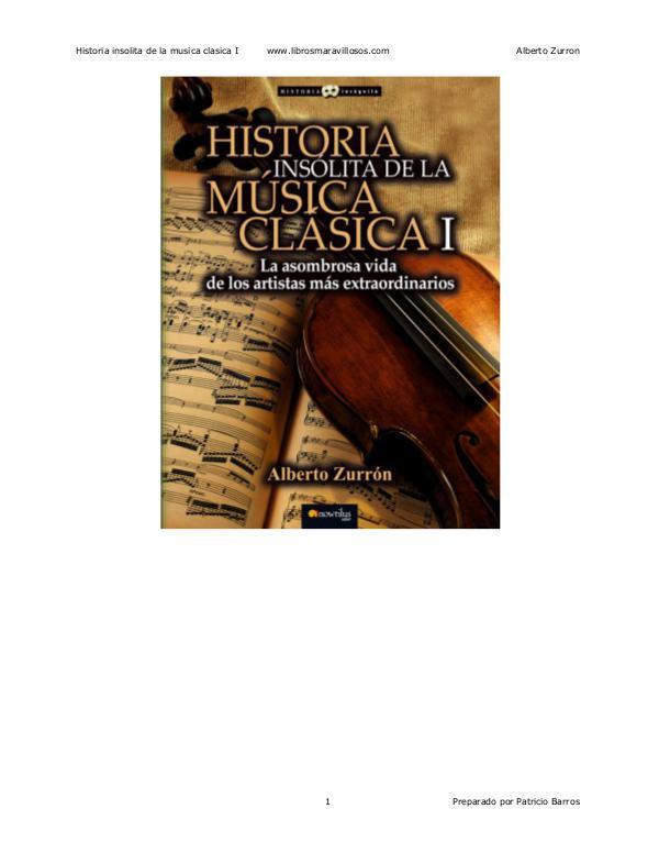Historia sobre la música clásica. Historia insolita de la musica clasica I - Alberto