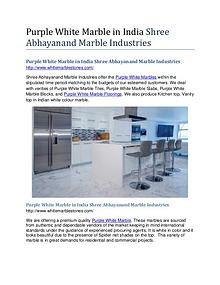 Purple White Marble in India Shree Abhayanand Marble Industries