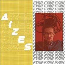 AIZES FYAH