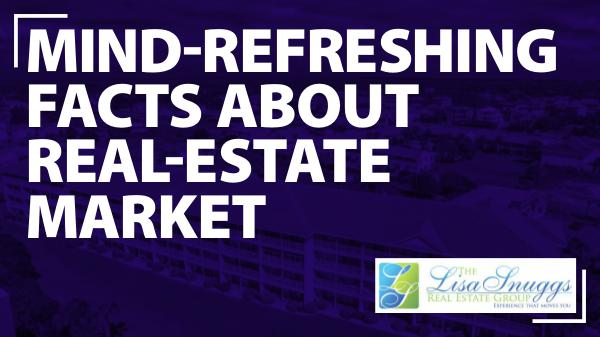 Mind-Refreshing Facts About Real-Estate Market