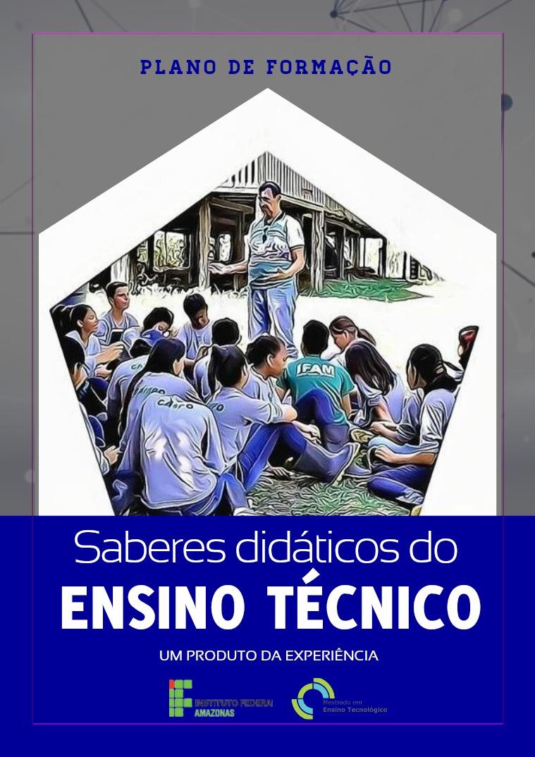 Plano de Formação Saberes didáticos do ensino técnico Saberes didáticos do ensino técnico
