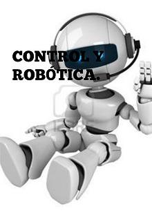 CONTROL Y ROBÓTICA