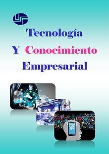 Tecnologia y Conocimiento Empresarial