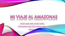 MI VIAJE AL AMAZONAS
