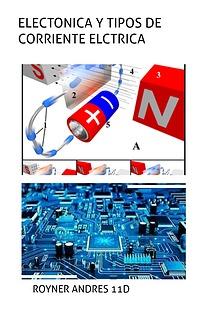 ELECTRONICA Y TIPOS DE CORRIENTE ELECTRICA