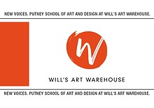 New Voices - Putney School of Art and Design at Will's Art Warehouse