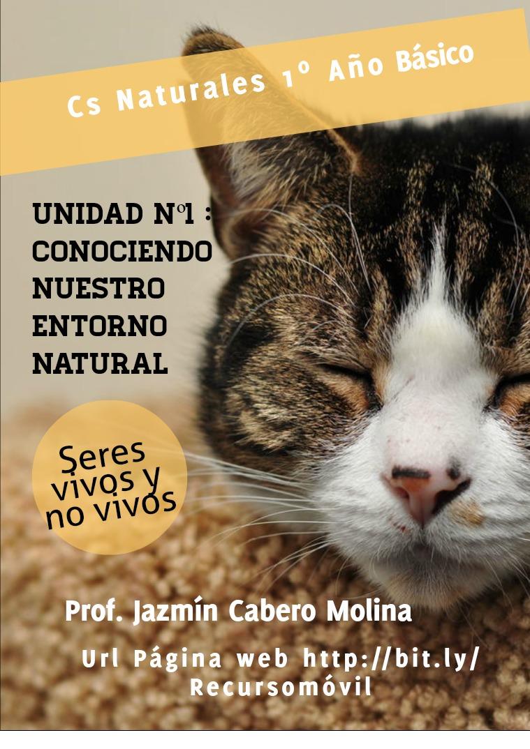 Cs. Naturales 1º Año Básico, Unidad nº1 Profesora Jazmín Cabero Molina