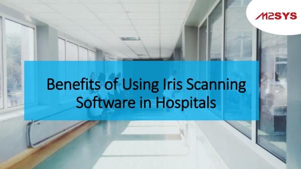 David Benefits of Using Iris Scanning Software in Hospit