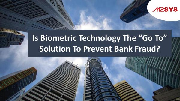 Biometric Technology Is Biometric Technology The Go To Solution To Prev