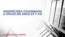 Arquitectura Colombiana finales siglo XX y XXI