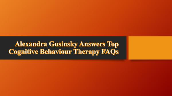 My Psychotherapist Answers Top Cognitive Behaviour Therapy FAQs