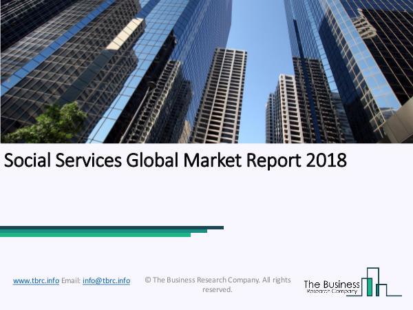 Social Services Global Market Report 2018 Social Services