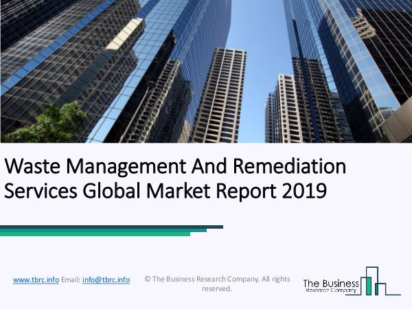 Waste Management And Remediation Services Global Market Report 2019 Waste Management And Remediation Services Global M